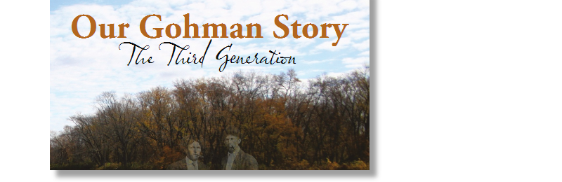 Our Gohman Story, The Third Generation, by Charlie Kunkel and Roy Evans